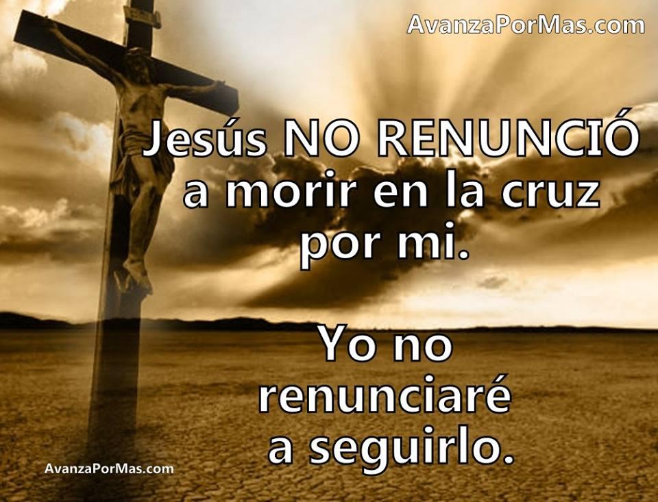 Postal Jesus No Renuncio A Morir En La Cruz Por Mi Imagenes