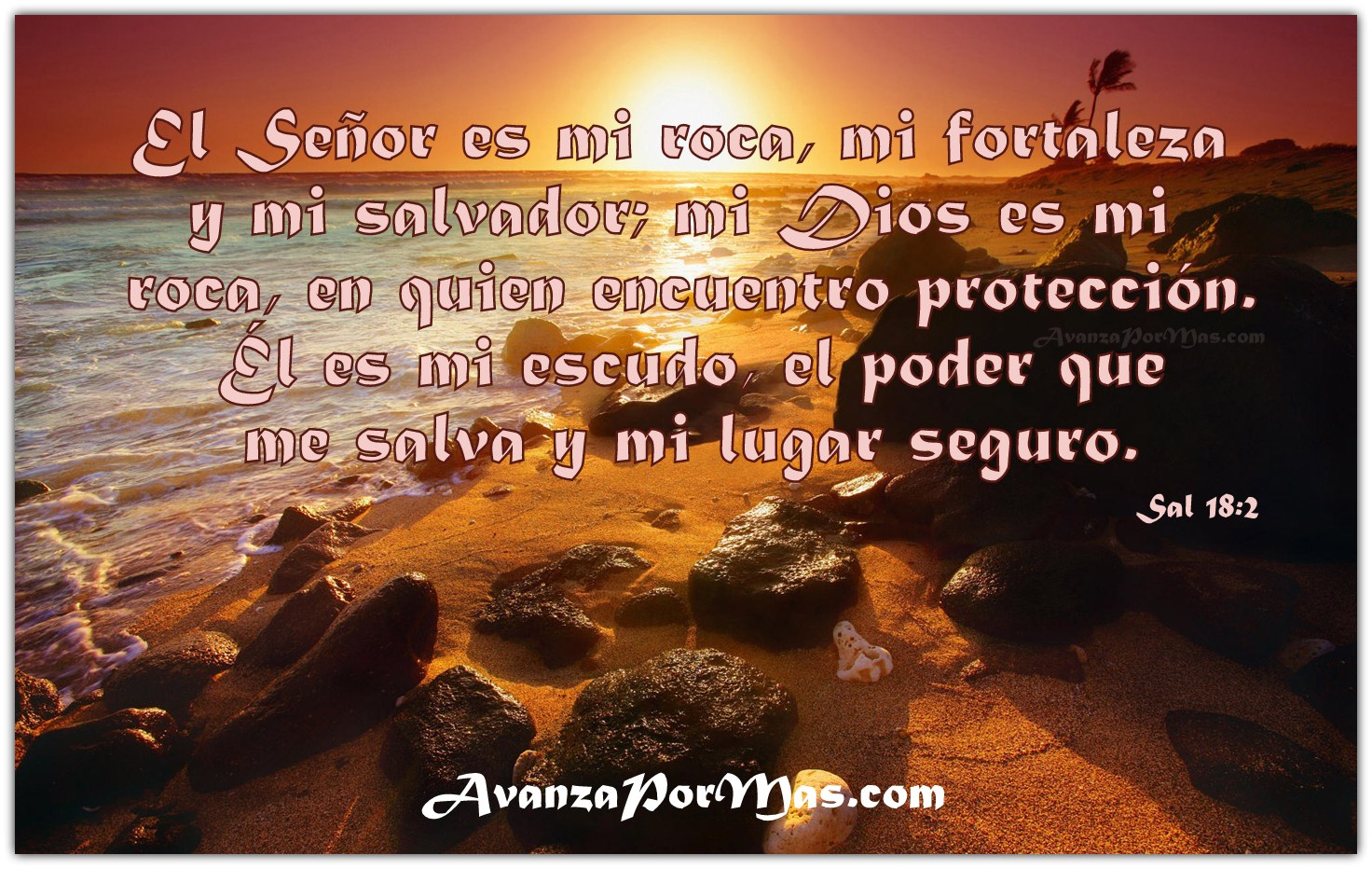 """POSTAL) """"El Señor es mi roca, mi fortaleza y mi salvador ..."""